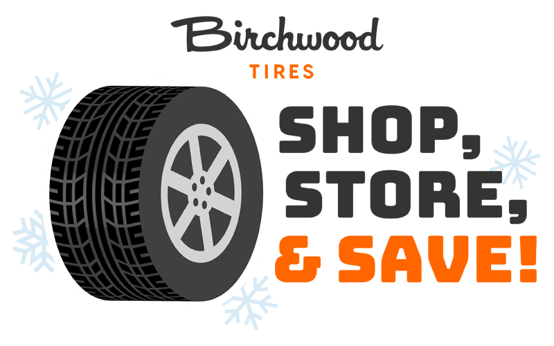 Shop, Store, & Save with Birchwood Tires