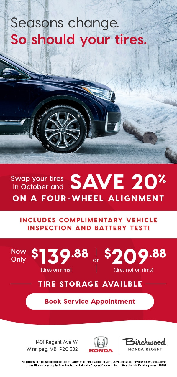 Swap your tires in October and SAVE 20% ON A FOUR-WHEEL ALIGNMENT INCLUDES COMPLIMENTARY VEHICLE INSPECTION AND BATTERY TEST!